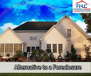 Foreclosure is not your last option